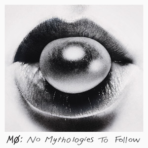 No Mythologies to Follow - Mø