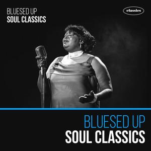 Bluesed Up Soul Classics