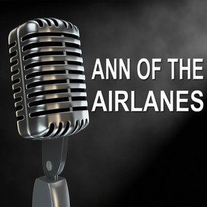 Ann of the Airlanes - Old Time Radio Show album