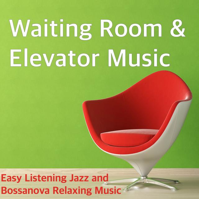 waiting room elevator music easy listening jazz and bossanova relaxing music by bossa nova. Black Bedroom Furniture Sets. Home Design Ideas