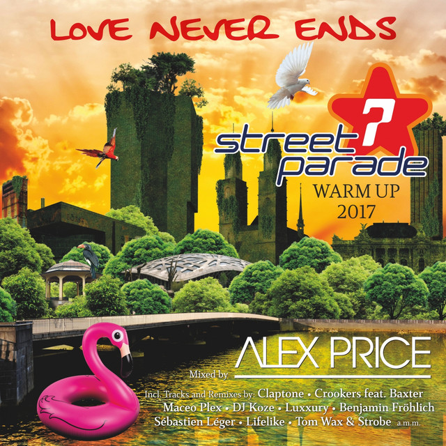 Street Parade 2017 Warm up (Mixed by Alex Price)