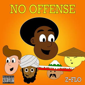 No Offense - Z-Flo