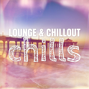 Lounge & Chillout Chills Albumcover