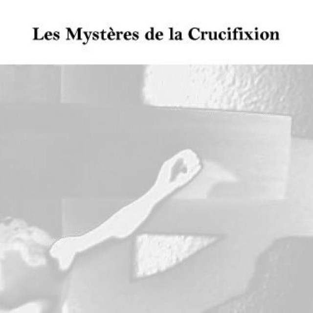 Les Mystères de la Crucifixion