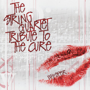The String Quartet Tribute To The Cure: Whisper Albumcover