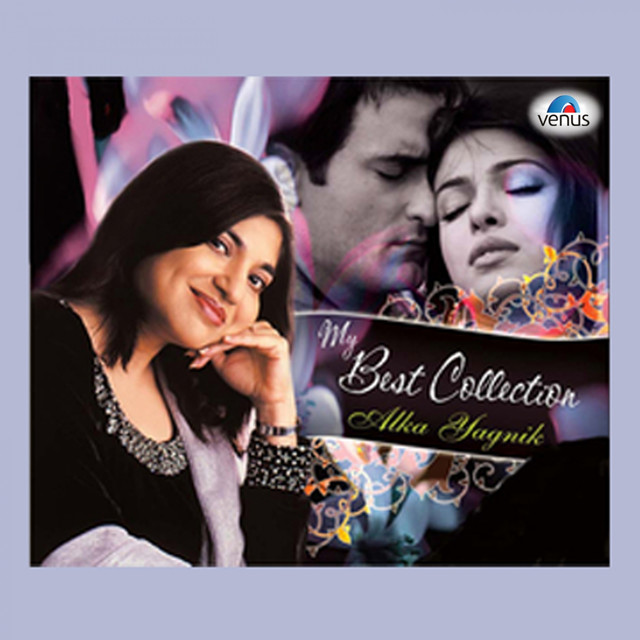 6df5a4681551 My Best Collection - Alka Yagnik by Alka Yagnik on Spotify