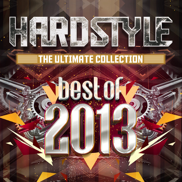 Hardstyle The Ultimate Collection Best Of 2013