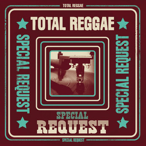Total Reggae: Special Request (Remixes)