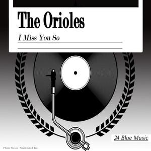 The Orioles: I Miss You So album