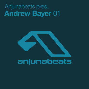 Anjunabeats pres. Andrew Bayer 01
