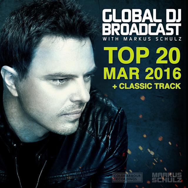 Global DJ Broadcast - Top 20 March 2016