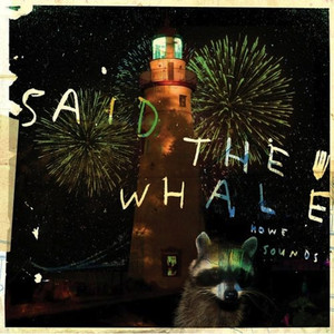 Howe Sounds / Taking Abalonia - Said The Whale