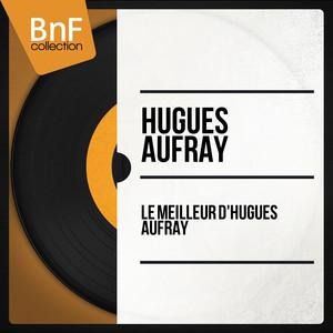 Le meilleur d'Hugues Aufray (Mono Version) album