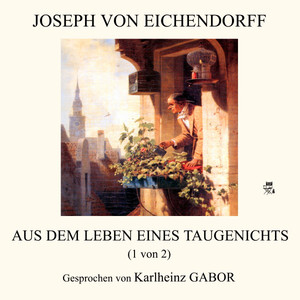 Aus dem Leben eines Taugenichts (1 von 2) Audiobook