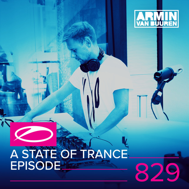 A State Of Trance Episode 829