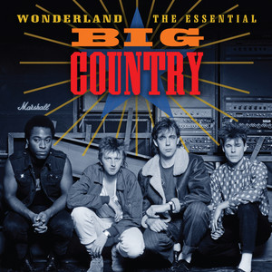 Wonderland (The Essential Big Country)