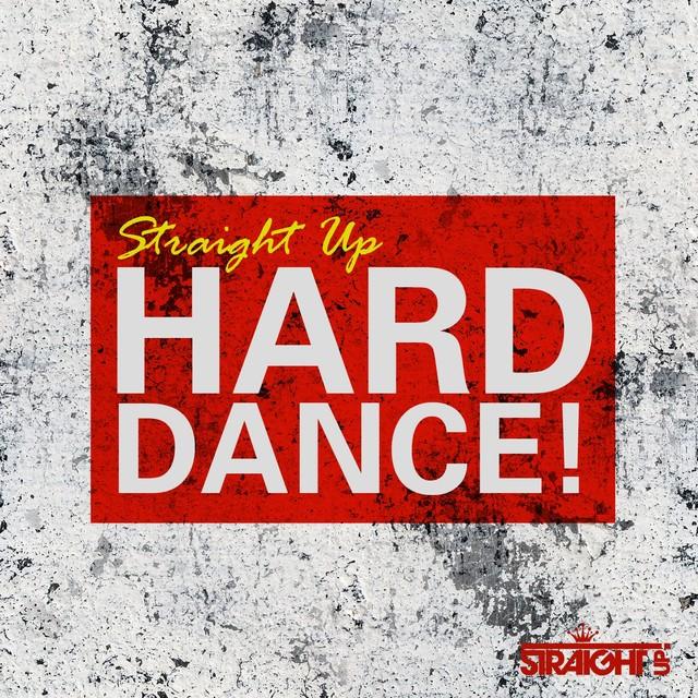 Straight Up Hard Dance!