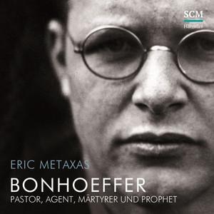 Bonhoeffer (Pastor, Agent, Märtyrer und Prophet) Audiobook