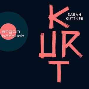 Kurt (Ungekürzte Autorinnenlesung) Audiobook