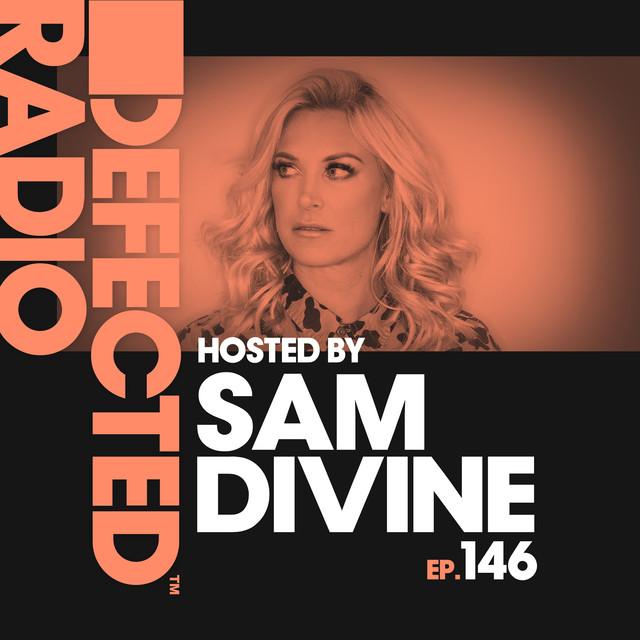 Defected Radio Episode 146 (hosted by Sam Divine)