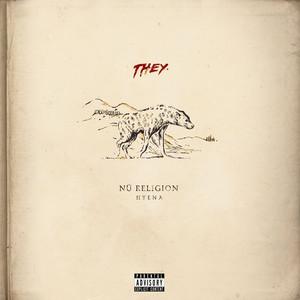 THEY. - Nü Religion: Hyena