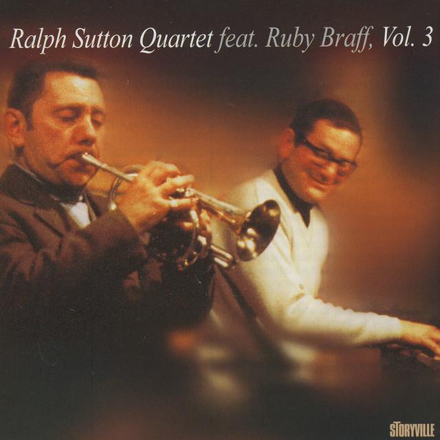 Ralph Sutton Quartet Featuring Ruby Braff Vol. 3