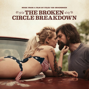 The Broken Circle Breakdown  - The Broken Circle Breakdown
