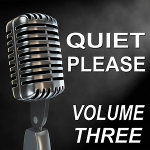 Quiet Please - Old Time Radio Show - Vol. Three
