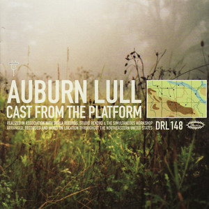 Auburn Lull - Regions Less Parallel: Early Works And Rarities MCMXCVI-MMIV