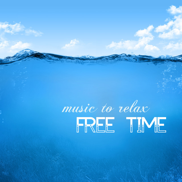 Free Time - Music to Relax, Meditate and Live Mindfully Albumcover