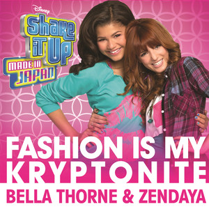 """Fashion Is My Kryptonite (from """"Shake It Up: Made In Japan"""") Albümü"""