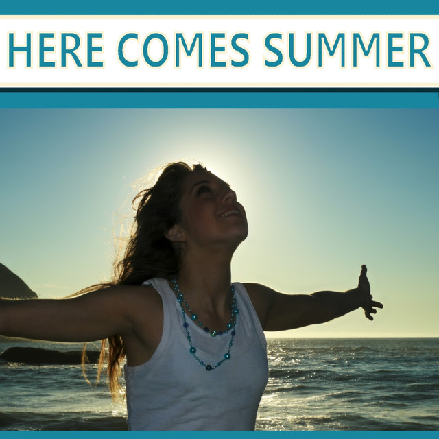 91f3446317e7c Here Comes Summer by Various Artists on Spotify