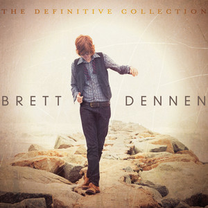 The Definitive Collection - Brett Dennen
