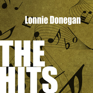 Lonnie Donegan: The Hits