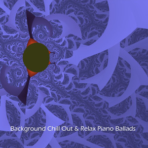 Background Chill Out & Relax Piano Ballads 2 Albümü