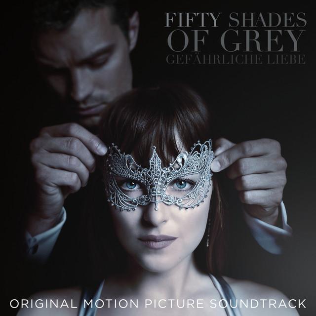 Musik Album: 'Fifty Shades Of Grey – Gefährliche Liebe (Original Motion Picture Soundtrack)' von  Various Artists