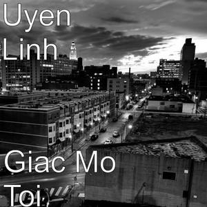 Giac Mo Toi - Uyên Linh