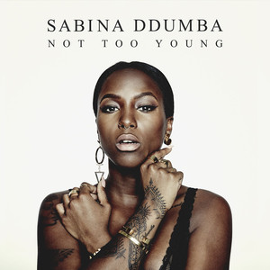 Sabina Ddumba, Not Too Young på Spotify