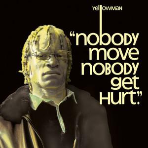 Nobody Move Nobody Get Hurt album
