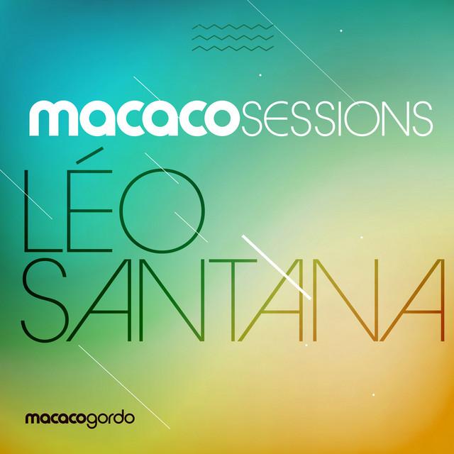Macaco Sessions: Leo Santana (ao Vivo)