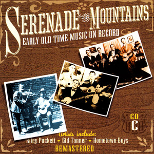 Serenade The Mountains: Early Old Time Music On Record, CD C album