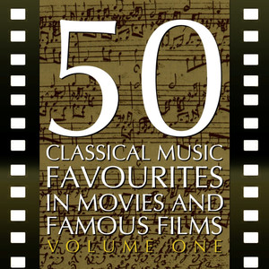 50 Classical Music Favourites In Movies And Famous Films, Vol. 1 Albümü