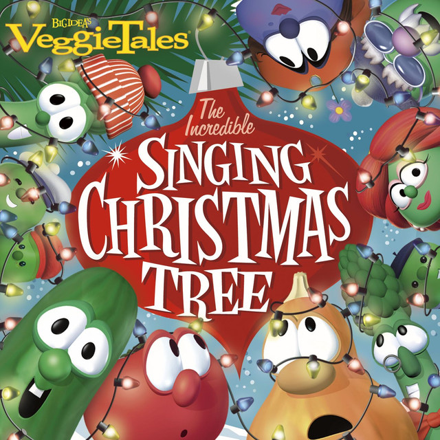 - The Incredible Singing Christmas Tree By VeggieTales On Spotify