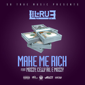 Make Me Rich (feat. Mozzy, Celly Ru & E Mozzy) - Single Albümü