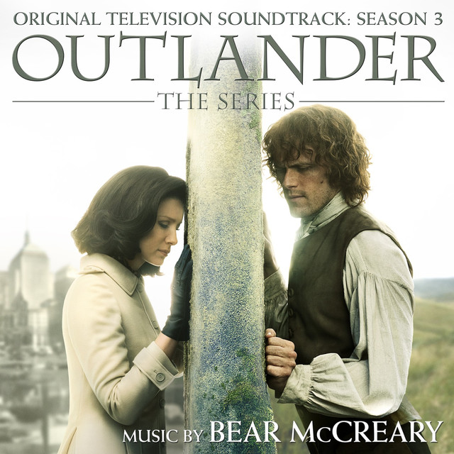 Outlander: Season 3 (Original Television Soundtrack) by Bear