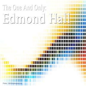 The One and Only: Edmond Hall (Remastered)