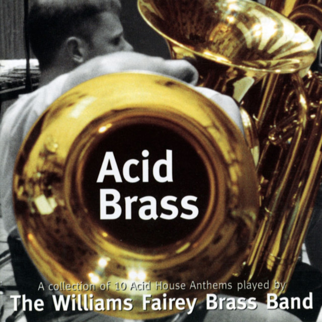 Acid Brass by Williams Fairey Brass Band on Spotify