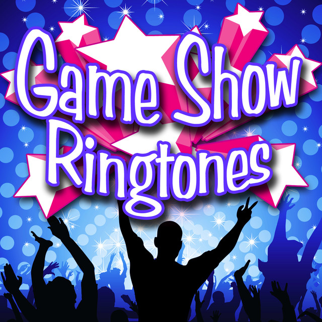 Game Show Ringtones by Ring Tone Your Ringtones on Spotify