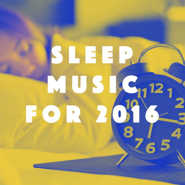 Sleep Music for 2016
