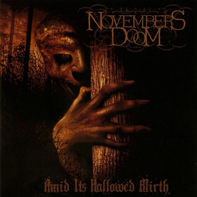 Novembers Doom - Amid Its Hallowed Mirth